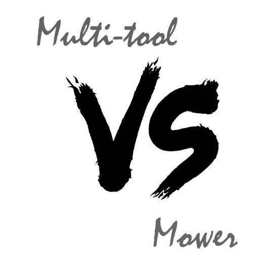 Multi-tool versus mower