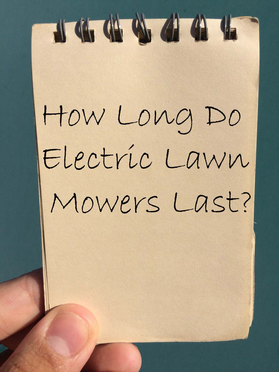 How long to electric lawn mowers last